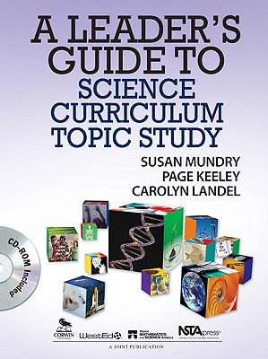 A Leader's Guide to Science Curriculum Topic Study By Mundry, Susan/ Keeley, Page/ Landel, Carolyn